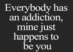Fucking addiction....