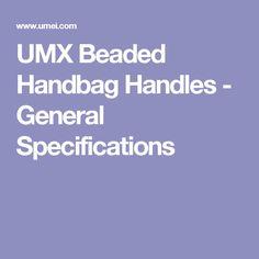 UMX Beaded Handbag Handles - General Specifications
