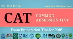 Check out #CAT #Exam #preparation #course, exam dates, preparation tips, eligibility, criteria, application procedure, exam pattern, #syllabus and all other information at www.facetofacestudy.com