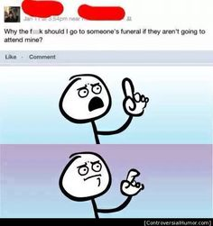 They Won't Attend Mine - http://controversialhumor.com/they-wont-attend-mine/ #AdultHumor, #FuckedUp, #Funny, #FunnyPictures