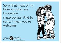 """I read this quote to my husband while laughing hysterically.  He just turns to me, absolutely straight faced and says, """"That's the story of our relationship..."""" Your welcome? hahahaha"""