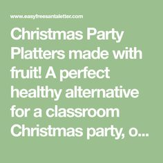 Christmas Party Platters made with fruit! A perfect healthy alternative for a classroom Christmas party, or grown-up holiday parties too!
