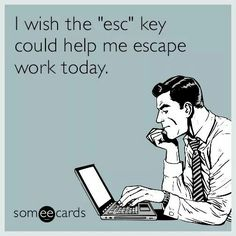 The best Workplace Memes and Ecards. See our huge collection of Workplace Memes and Quotes, and share them with your friends and family. Work Memes, Work Quotes, Work Humor, Someecards Workplace, Haha Funny, Lol, Funny Stuff, Freaking Hilarious, Funny Shit