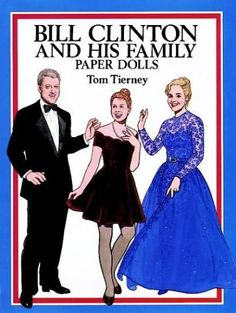 Bill Clinton and His Family Paper Dolls (Dover President Paper Dolls) by Tom Tierney
