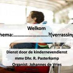 Welkom Thema:………………………?(verrassing) Dienst door de kindernevendienst mmv Dhr. R. Pasterkamp Organist: Johannes de Vries   1 Dank U voor deze nieuwe morgen. http://slidehot.com/resources/ik-ga-op-reis-en-neem-mee.47564/