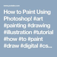 How to Paint in Photoshop - For Beginners Wacom Intuos, Drawing Skills, Art Tutorials, Concept Art, Improve Yourself, Adobe, Photoshop, Digital, Drawings