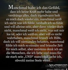 a picture for the heart 'sometimes I have the feeling.jpg' - one of 15872 files in the category 'sayings' on FUNPOT. Informations About ein Bild für's Herz 'manchmmal habe ich das Gefuehl. Best Quotes, Life Quotes, Love Quotes For Him, My Mood, Man Humor, True Words, True Stories, Life Lessons, Decir No