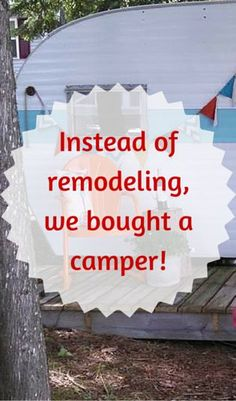 SO many uses for this camper-think ART studio! They bought this for $800 and it was in great shape... Instead of Remodeling, They Bought a Camper!