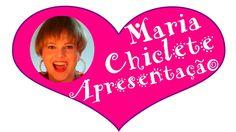 MARIA CHICLETE - APRESENTAÇÃO - MARY GUM - PRESENTATION - MARIA CHICLE -...