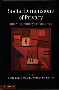 Social Dimensions of Privacy: Interdisciplinary Perspectives