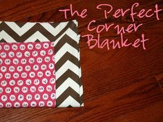 Apostrophy Designs: The Perfect Corner Baby Blanket {Tutorial}