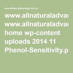 www.allnaturaladvantage.com.au home wp-content uploads 2014 11 Phenol-Sensitivity.pdf