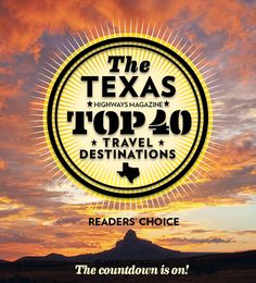 Last fall, Texas Highways asked its readers to share their favorite places in the state for our Texas Top-40 Travel Destinations. And share they did—by phone, email, Facebook, and through many amazingly detailed letters. Thousands of TH readers helped to shape the final list, which we will divulge throughout 2014, Texas Highways' 40th-anniversary year