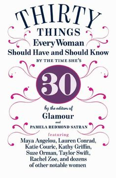 The list (instead of the whole book): Thirty Things Every Woman Should Have and Should Know by the Time She's 30