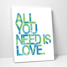 Canvas Print : All You Need Is Love : Blue Green