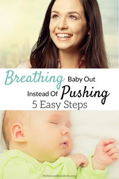 Breathing your baby out during birth sounds SO much better than pushing! I plan on trying to do this during my labor and delivery. http://mynaturalbabybirth.com/breathing-baby-out-instead-of-pushing