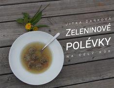 Zeleninové polévky na celý rok   Vysněná zahrada