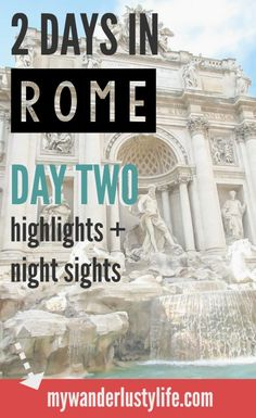 Day two of 2 days in Rome, Italy // Checking out the (free) Roman highlights including: the Spanish Steps, Trevi Fountain, fantastic pizza, the Pantheon, Piazza Navona, and a special bonus night tour of the city that is absolutely worth it.