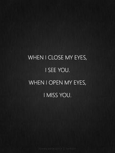 When I close my eyes, I see you. When I open my eyes, I miss you......my KRISH****DU