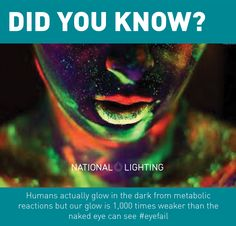 Did you know we glow in the dark? #funfacts