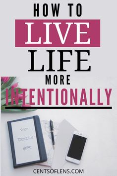 Do you struggle with achieving a more intentional life? Find out how you can live more intentionally today! #intentionalliving #intentionallife #lifehacks #healthyliving #healthylife
