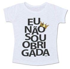 eu não sou obrigada camiseta frase frase divertida coroa