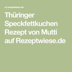 Thüringer Speckfettkuchen Rezept von Mutti auf Rezeptwiese.de