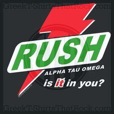 Rush, Alpha Tau Omega, Go Greek, Sorority, Fraternity, Fierce Buy your sorority, bid day, recruitment and fraternity rush shirts with GreekTshirtsThatRock today 800-644-3066