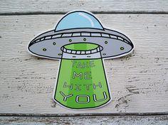 Llévame contigo UFO Alien etiqueta engomada del vinilo