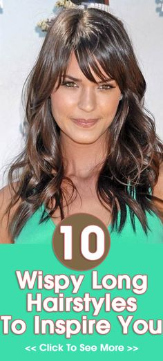 10 Wispy Long Hairstyles To Inspire You