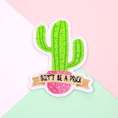 Punkypins Don't be a Pr*ck Iron-On Patch ($6): Cutesy up this sassy message with a punny cactus patch. It lets others know you're sweet but can still carry a sting!