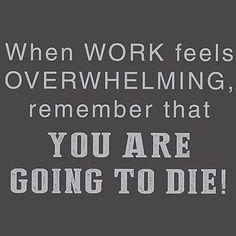 When Work Feels Overwhelming