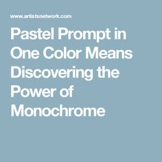 Pastel Prompt in One Color Means Discovering the Power of Monochrome