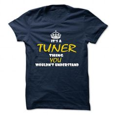 TUNER T Shirts, Hoodies. Check price ==► https://www.sunfrog.com/Camping/TUNER-129493617-Guys.html?41382