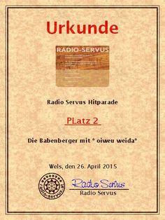 Platz 2 bei der Radio Servus Hitparade für den Titel Oiweu weida der Babenberger. Radios