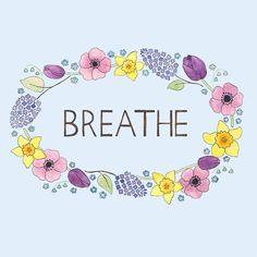 Take a breath.