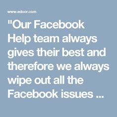 """Our Facebook Help team always gives their best and therefore we always wipe out all the Facebook issues within a minute because they have belief in themselves which boost up their confidence level all the time. So, if you are encountering any Facebook issues then you need to make a call at our toll-free number 18503666203 .http://www.monktech.net/facebook-contact-help-line-number.html   """