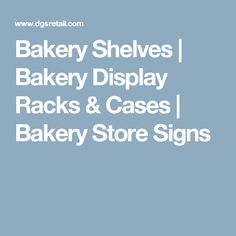 Bakery Shelves | Bakery Display Racks & Cases | Bakery Store Signs