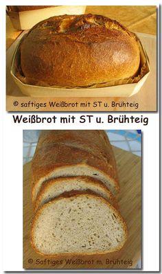 www.der-Sauerteig.de :: Thema anzeigen - Saftiges Weißbrot mit Brühteig - WST Banana Bread, Breads, Desserts, German, Food, Oven, Dessert Ideas, Food Food, Recipies