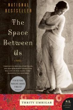 The Space Between Us by Thrity Umrigar:  A wrenching novel of modern Bombay, where very few can overcome the constraints of gender, caste and religion. The devotion of two women, united by a lifetime spent as mistress and servant, is ultimately trumped by the shame and loneliness they share - Amy Henry, aka Amy Cabernet Quilts.