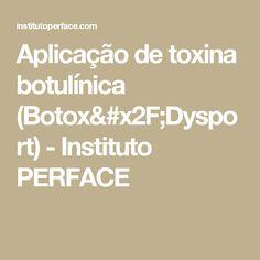 Aplicação de toxina botulínica (Botox/Dysport) - Instituto PERFACE
