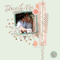 You & Me by Ania Archer. Digital scrapbooking layout made with Already There - Bundle by Violet at Pixel Scrapper