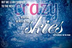 """But we lean forward to the next crazy venture beneath the skies."" - Jack Kerouak, On The Road  #travelquote #bestquotes #travel #adventure #lifestyle #travellife #quote #jackkerouak #latitude34travelblog"