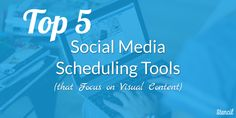 Find out which social media scheduling tools are best for visual content marketing!