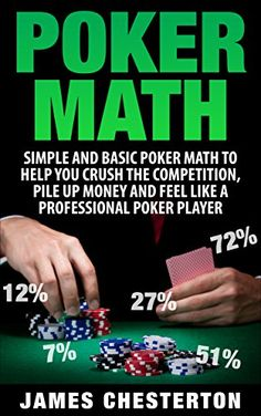 News Poker: Poker Math: Simple and Basic Poker Math To Help You Crush The Competition, Pile Up Money And Feel Like A Professional Poker Player (Poker, Poker ... Beginners, Poker Strategies, Poker Odds)   buy now      Take Your Poker Game To The Next Level With Poker Math!  Are you new to poker?  Have you been playing for awhile?    No matter if yo......