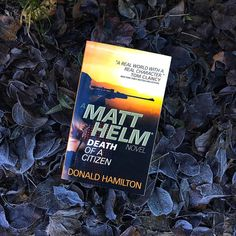 On a sub-zero morning here in Denmark just look at what I found lying about in the garden! Death of a Citizen a Matt Helm  novel by Douglas Hamilton. Leaving aside the question of why he felt the need to copywriter the name of his hero this is supposedly another on my list of the worlds best spy books in the world ever. Looking at it and especially the eye-straining miniature size I hope someone isnt taking the piss here.  The worthies on the cover seem to think its ok Ill wait and see…