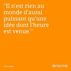 """""""Il n'est rien au monde d'aussi puissant qu'une idée dont l'heure est venue.""""  Victor Hugo  #idée #réussite #citation #citations #france #quote #followme"""