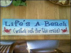 Hey, I found this really awesome Etsy listing at https://www.etsy.com/listing/114715979/lifes-a-beach-sign