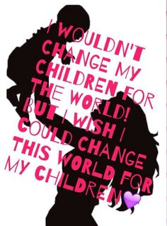 Change the world for our children ❤️