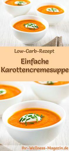 Low-Carb-Rezept für Karottencremesuppe: Kohlenhydratarm, kalorienreduziert und gesund. Ein einfaches, schnelles Suppenrezept, perfekt zum Abnehmen #lowcarb #suppen